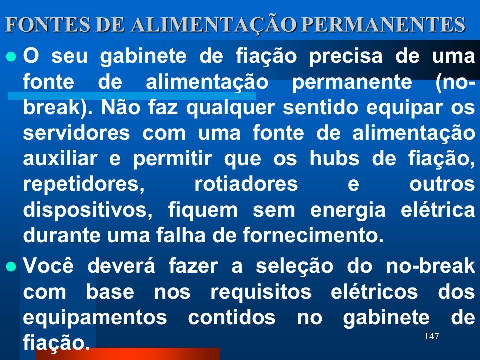 147 FONTES DE ALIMENTAÇÃO PERMANENTES O seu gabinete de fiação precisa de uma fonte de alimentação permanente (no- break). Não faz qualquer sentido eq