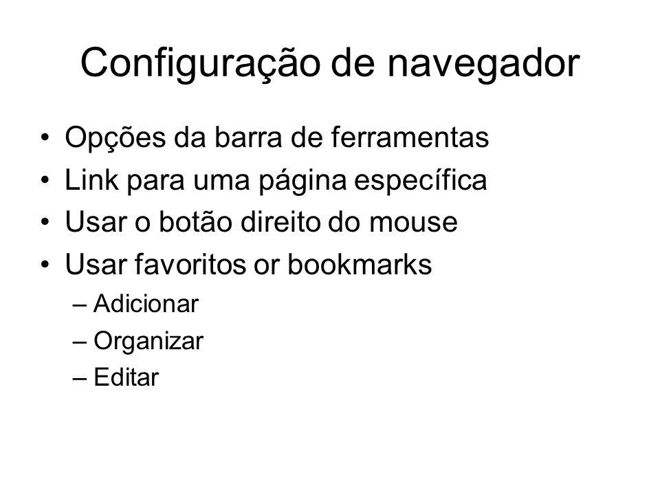 Configuração de navegador Opções da barra de ferramentas Link para uma página específica Usar o botão direito do mouse Usar favoritos or bookmarks –Ad