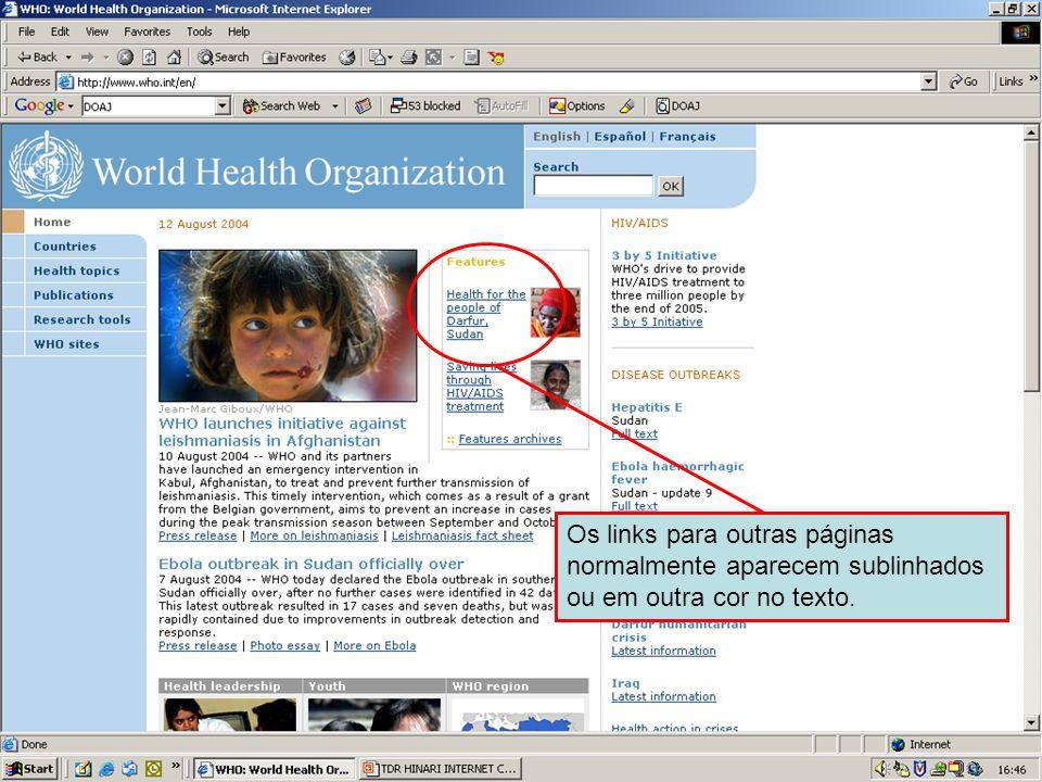 Hypertext links Os links para outras páginas normalmente aparecem sublinhados ou em outra cor no texto.