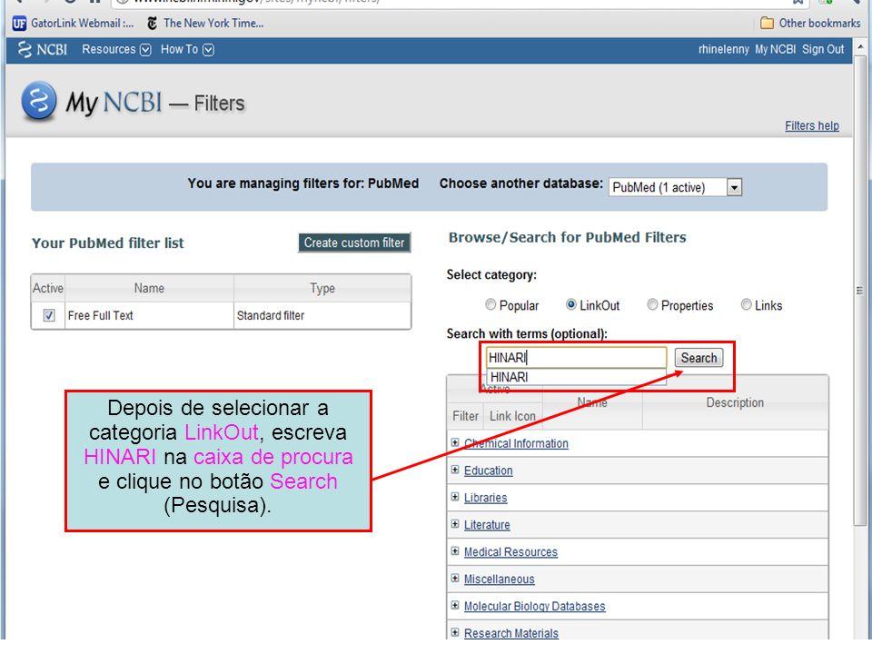 Depois de selecionar a categoria LinkOut, escreva HINARI na caixa de procura e clique no botão Search (Pesquisa).