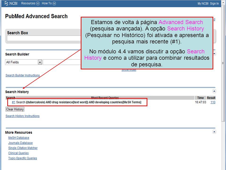 Estamos de volta à página Advanced Search (pesquisa avançada). A opção Search History (Pesquisar no Histórico) foi ativada e apresenta a pesquisa mais