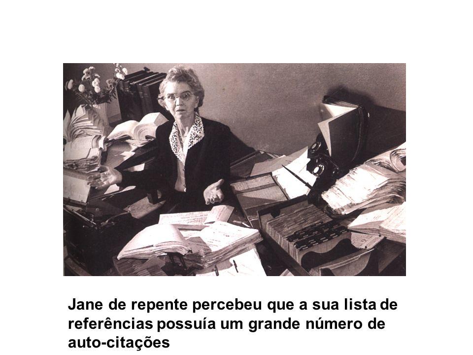 Jane de repente percebeu que a sua lista de referências possuía um grande número de auto-citações