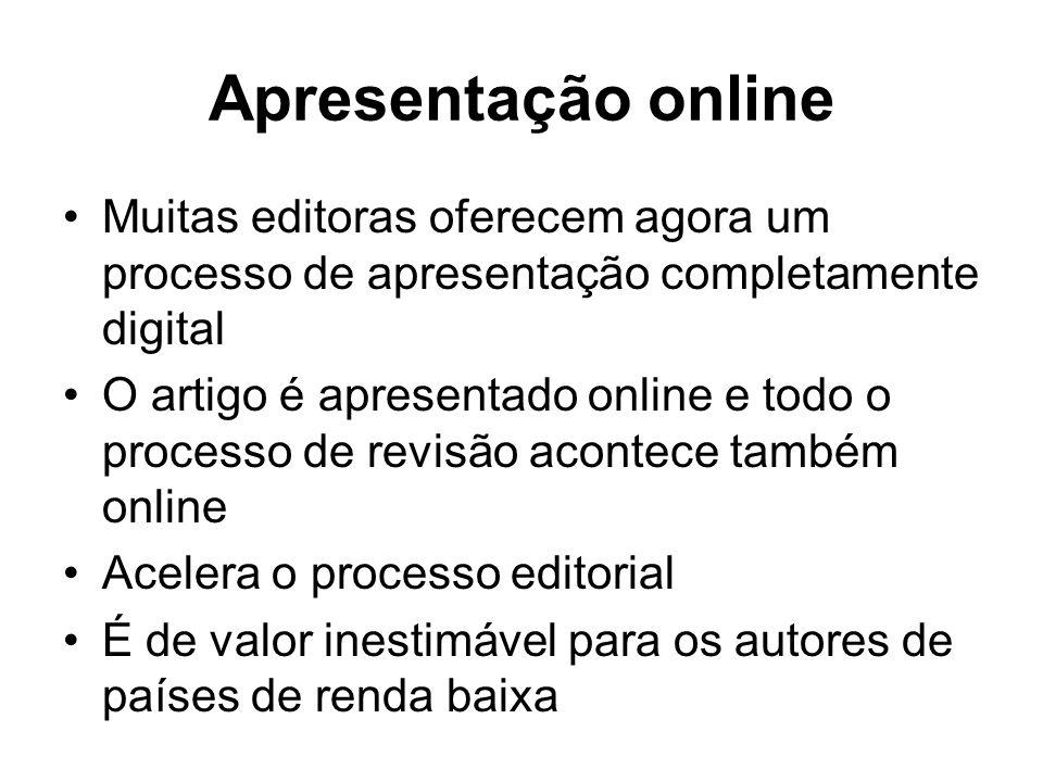 Apresentação online Muitas editoras oferecem agora um processo de apresentação completamente digital O artigo é apresentado online e todo o processo d