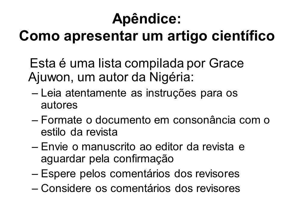Apêndice: Como apresentar um artigo científico Esta é uma lista compilada por Grace Ajuwon, um autor da Nigéria: –Leia atentamente as instruções para