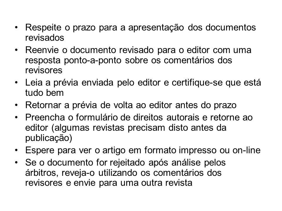Respeite o prazo para a apresentação dos documentos revisados Reenvie o documento revisado para o editor com uma resposta ponto-a-ponto sobre os comen