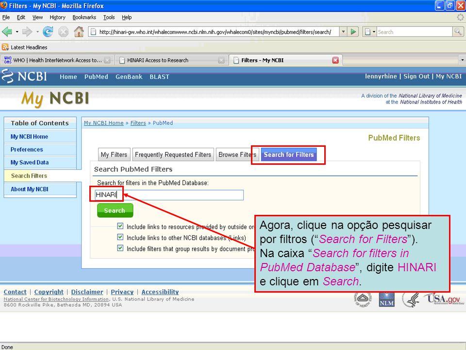 Agora, clique na opção pesquisar por filtros (Search for Filters). Na caixa Search for filters in PubMed Database, digite HINARI e clique em Search.