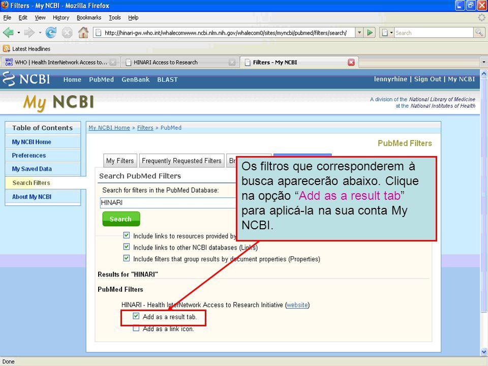 Os filtros que corresponderem à busca aparecerão abaixo. Clique na opção Add as a result tab para aplicá-la na sua conta My NCBI.