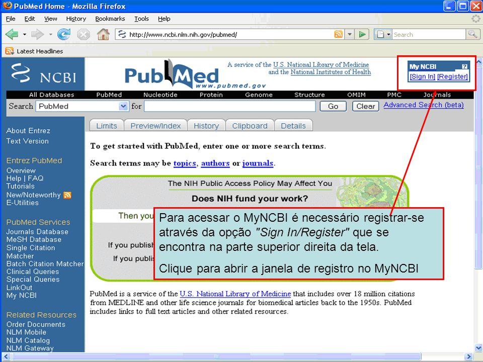 Para acessar o MyNCBI é necessário registrar-se através da opção