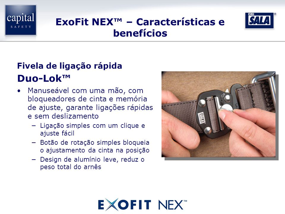 ExoFit NEX – Características e benefícios Fivela de ligação rápida Duo-Lok Manuseável com uma mão, com bloqueadores de cinta e memória de ajuste, gara