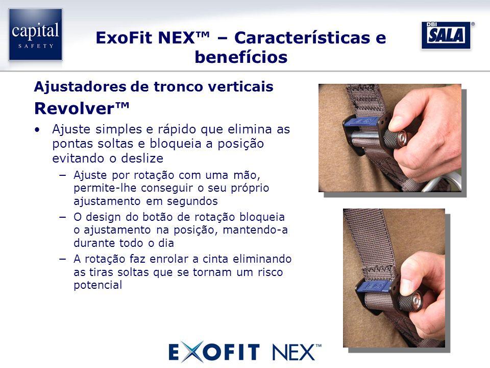 ExoFit NEX – Características e benefícios Ajustadores de tronco verticais Revolver Ajuste simples e rápido que elimina as pontas soltas e bloqueia a p