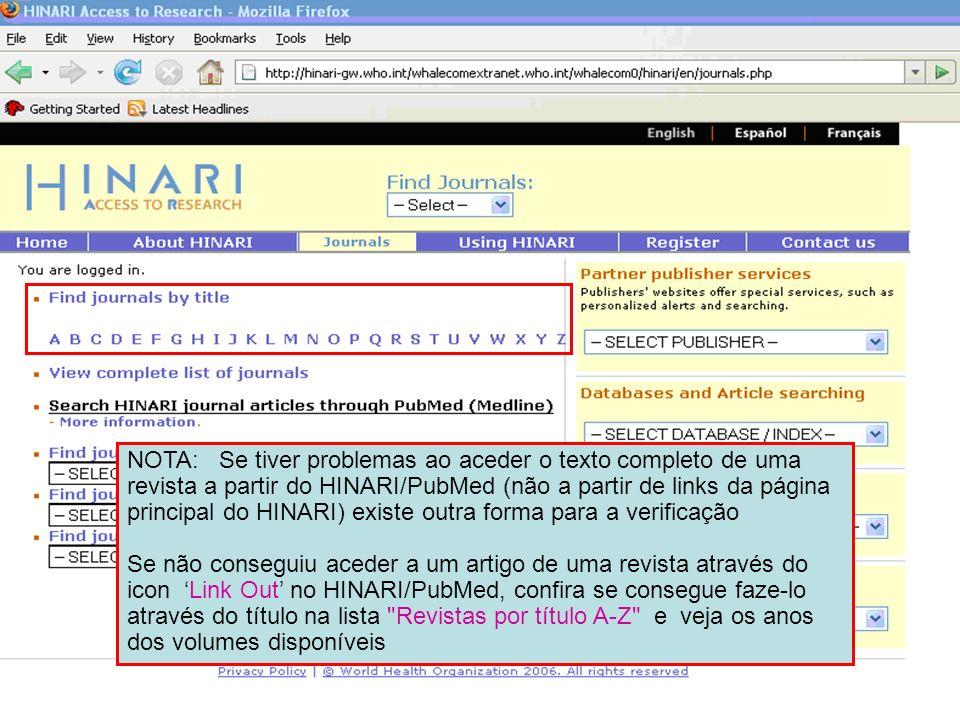 Accessing journals by title 1 NOTA: Se tiver problemas ao aceder o texto completo de uma revista a partir do HINARI/PubMed (não a partir de links da p