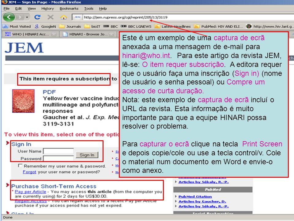 Este é um exemplo de uma captura de ecrã anexada a uma mensagem de e-mail para hinari@who.int. Para este artigo da revista JEM, lê-se: O item requer s