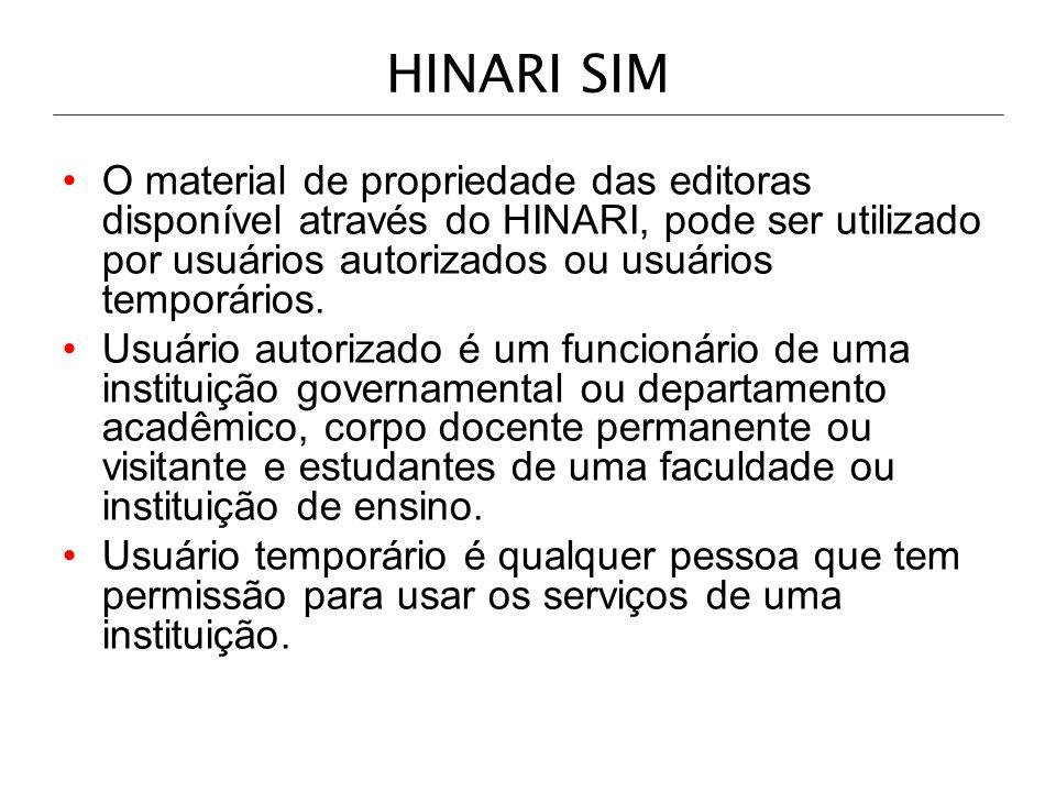 HINARI SIM O material de propriedade das editoras disponível através do HINARI, pode ser utilizado por usuários autorizados ou usuários temporários. U