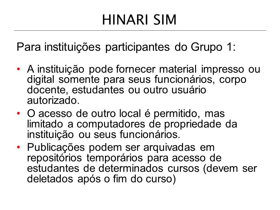 HINARI SIM Para instituições participantes do Grupo 1: A instituição pode fornecer material impresso ou digital somente para seus funcionários, corpo