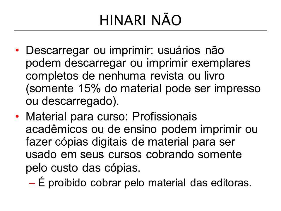 HINARI NÃO Distribuição de documentos: não é permitido distribuir documentos obtidos através do HINARI para nenhum outro individuo ou organização de fora da instituição.