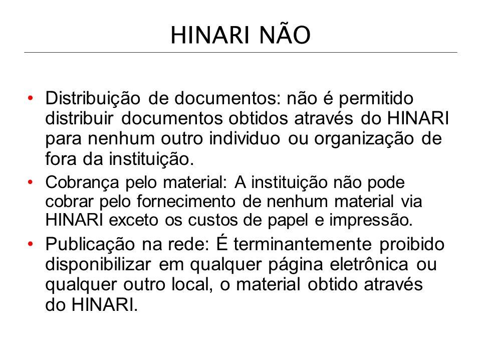 HINARI NÃO Distribuição de documentos: não é permitido distribuir documentos obtidos através do HINARI para nenhum outro individuo ou organização de f