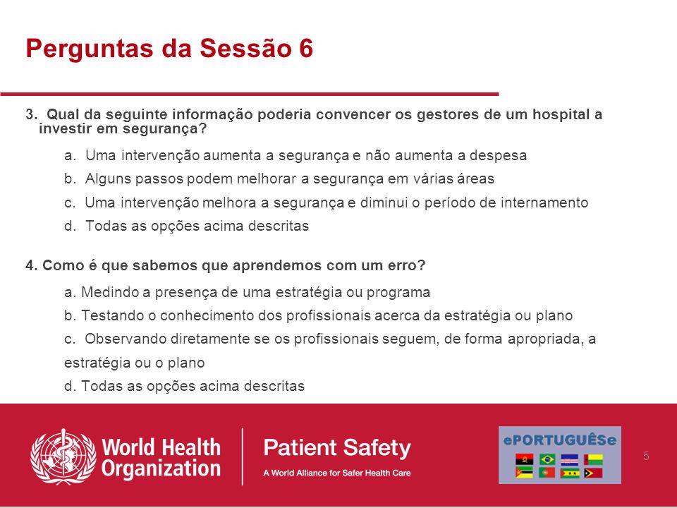 Perguntas da Sessão 6 5.Qual dos seguintes aspetos é importante para a cultura de segurança a.