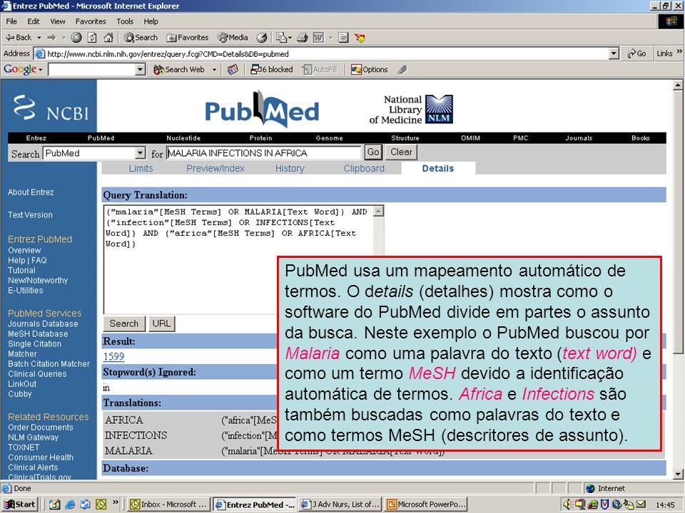 Details page PubMed usa um mapeamento automático de termos. O details (detalhes) mostra como o software do PubMed divide em partes o assunto da busca.