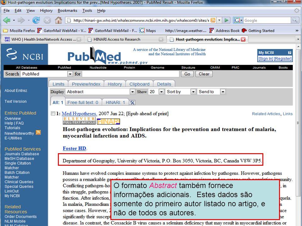 Abstract format – Affiliation information O formato Abstract também fornece informações adicionais. Estes dados são somente do primeiro autor listado