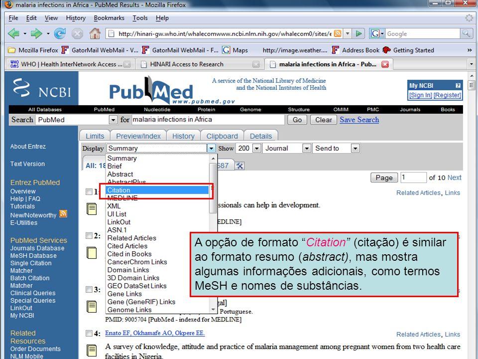 Citation format 1 A opção de formato Citation (citação) é similar ao formato resumo (abstract), mas mostra algumas informações adicionais, como termos