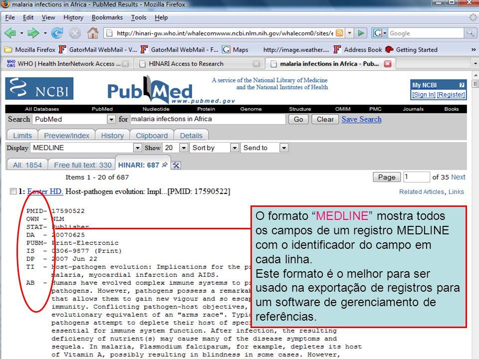 MEDLINE field identifiers O formato MEDLINE mostra todos os campos de um registro MEDLINE com o identificador do campo em cada linha. Este formato é o
