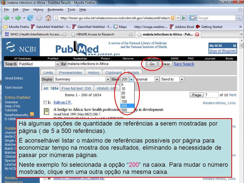 Number of records displayed Há algumas opções de quantidade de referências a serem mostradas por página ( de 5 a 500 referências). É aconselhável list