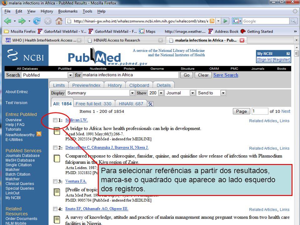 Selecting references Para selecionar referências a partir dos resultados, marca-se o quadrado que aparece ao lado esquerdo dos registros.