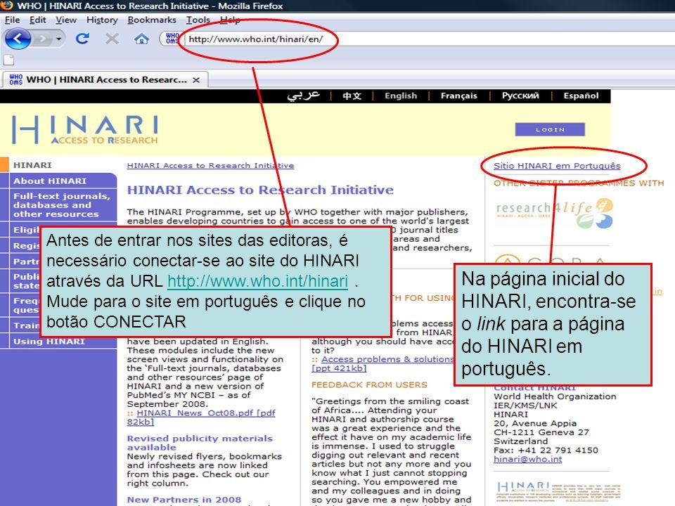 Logging on to HINARI 1 Antes de entrar nos sites das editoras, é necessário conectar-se ao site do HINARI através da URL http://www.who.int/hinari. Mu