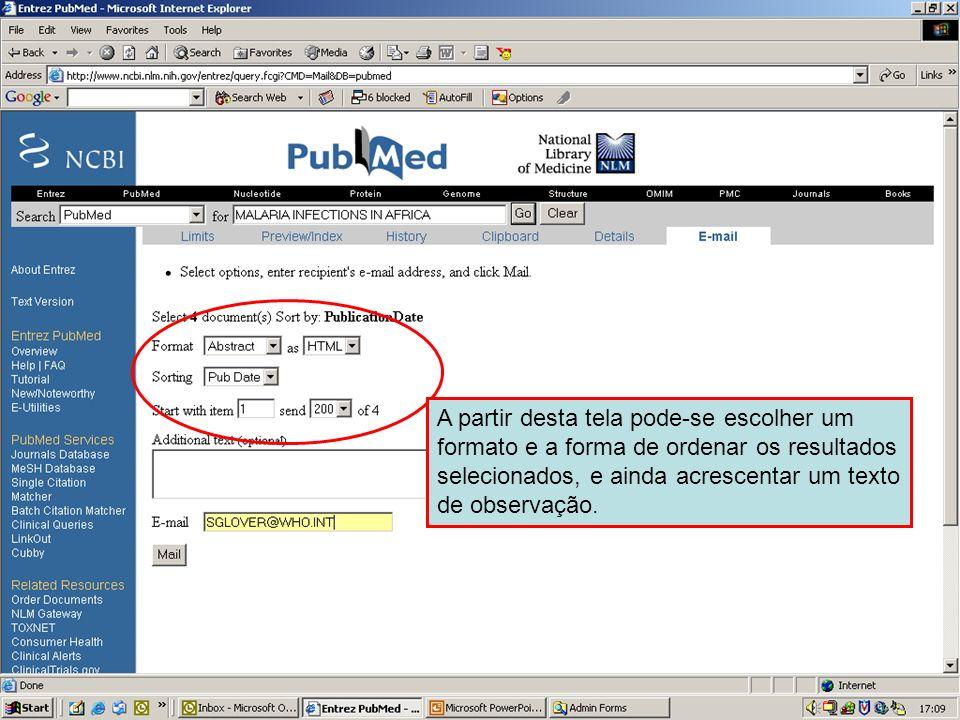 Send to Email 2 A partir desta tela pode-se escolher um formato e a forma de ordenar os resultados selecionados, e ainda acrescentar um texto de obser