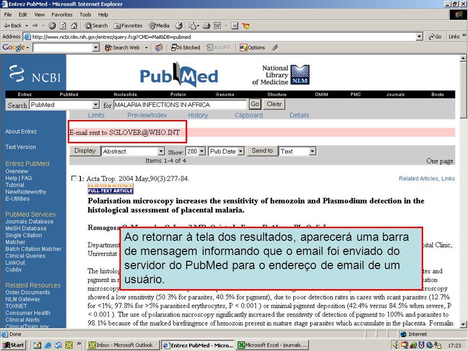 Send to Email 5 Ao retornar à tela dos resultados, aparecerá uma barra de mensagem informando que o email foi enviado do servidor do PubMed para o end
