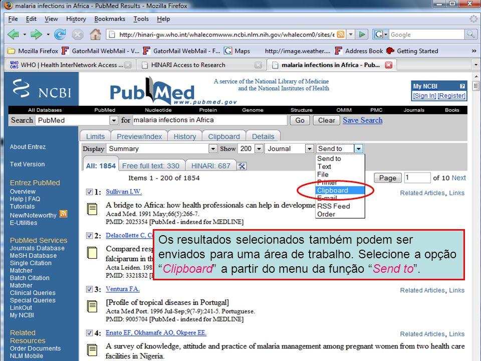 Send to Clipboard 1 Os resultados selecionados também podem ser enviados para uma área de trabalho. Selecione a opçãoClipboard a partir do menu da fun