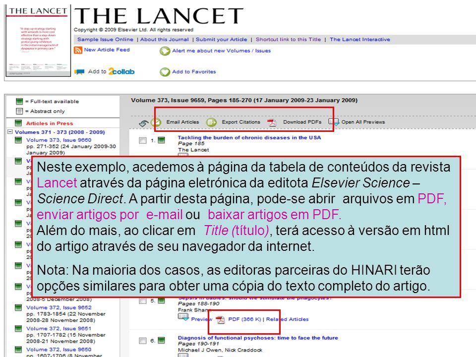 Neste exemplo, acedemos à página da tabela de conteúdos da revista Lancet através da página eletrónica da editota Elsevier Science – Science Direct. A
