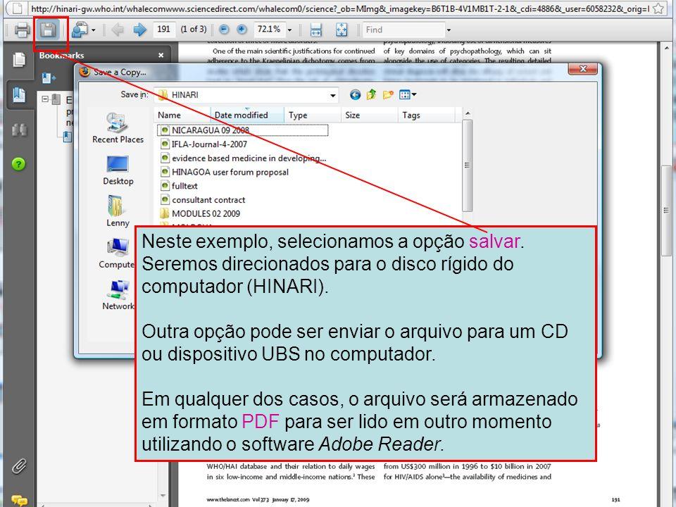 Neste exemplo, selecionamos a opção salvar. Seremos direcionados para o disco rígido do computador (HINARI). Outra opção pode ser enviar o arquivo par