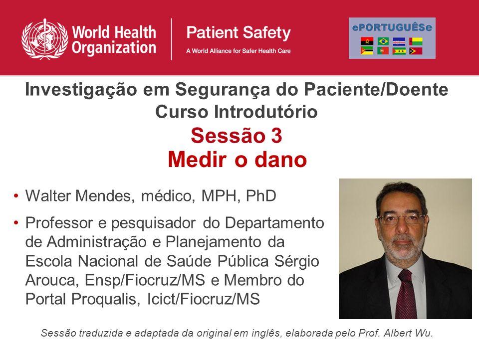 Walter Mendes, médico, MPH, PhD Professor e pesquisador do Departamento de Administração e Planejamento da Escola Nacional de Saúde Pública Sérgio Aro