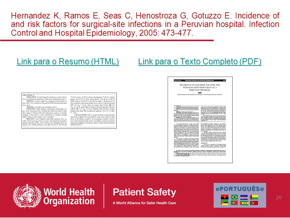 Hernandez K, Ramos E, Seas C, Henostroza G, Gotuzzo E. Incidence of and risk factors for surgical-site infections in a Peruvian hospital. Infection Co