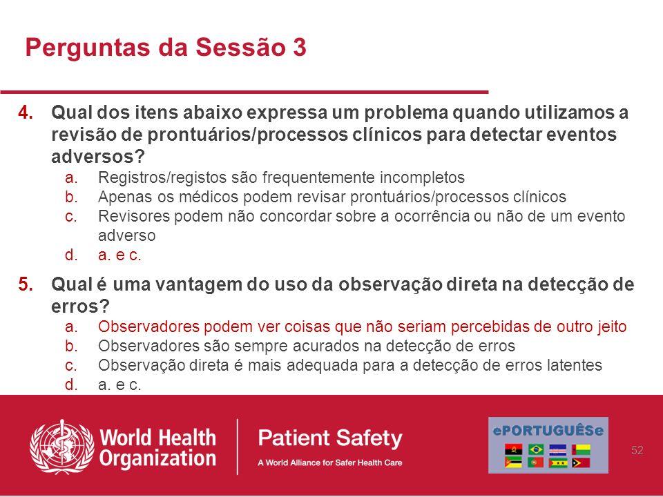 4.Qual dos itens abaixo expressa um problema quando utilizamos a revisão de prontuários/processos clínicos para detectar eventos adversos? a.Registros