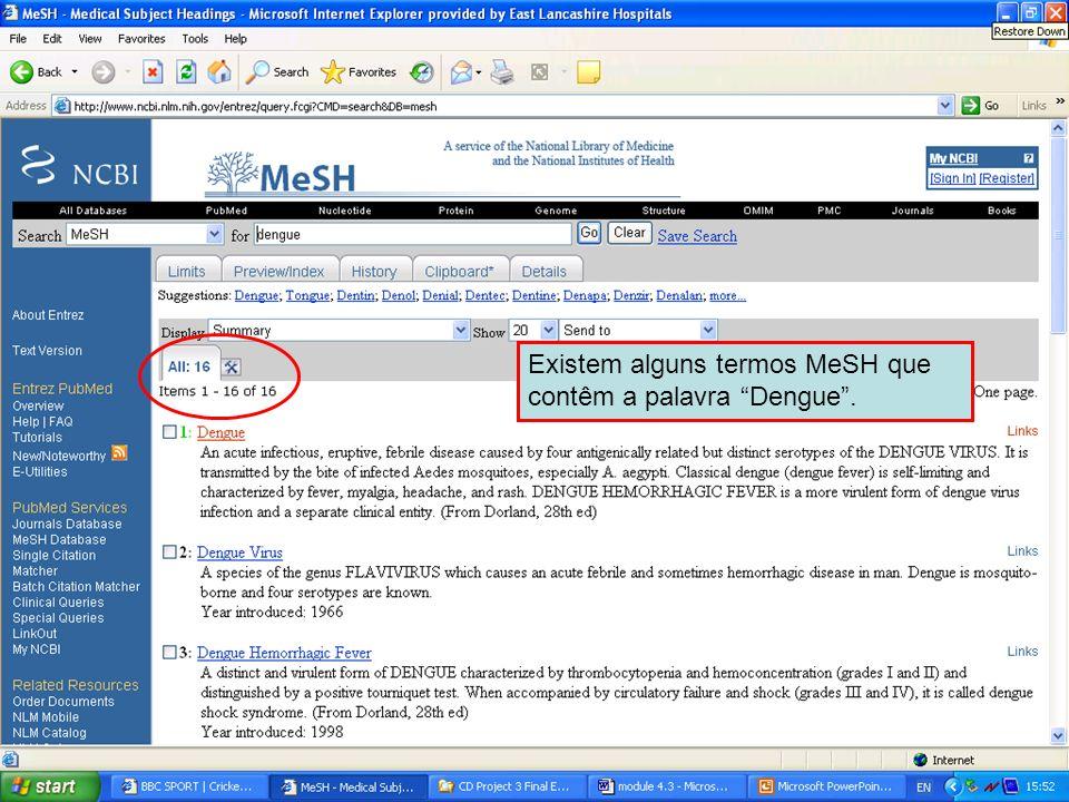 Dengue 2 Existem alguns termos MeSH que contêm a palavra Dengue.