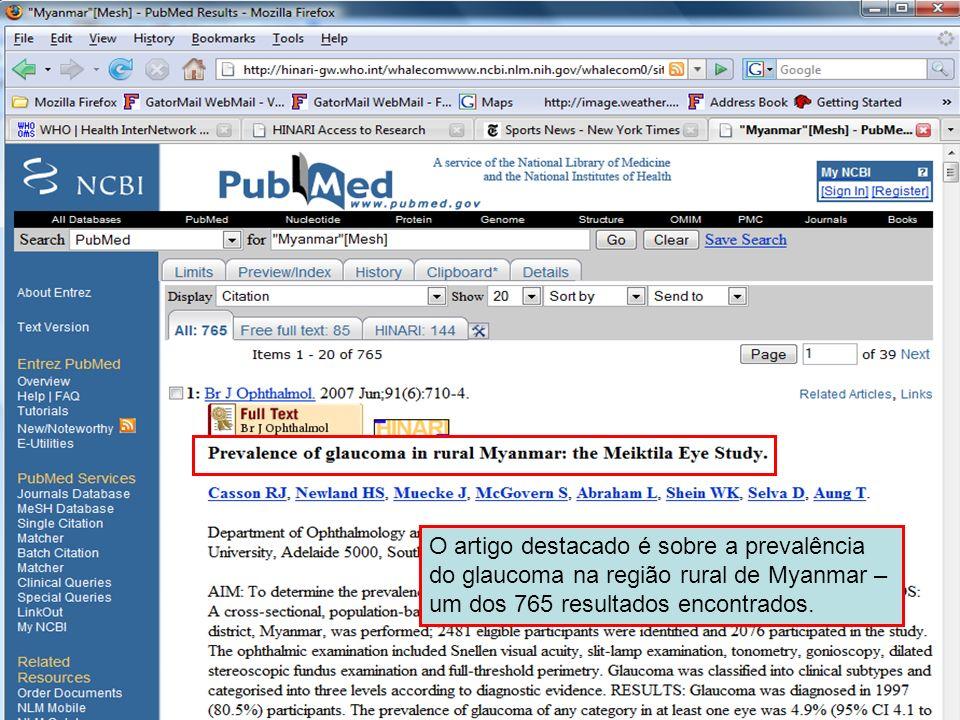 Geographical MeSH terms 7 O artigo destacado é sobre a prevalência do glaucoma na região rural de Myanmar – um dos 765 resultados encontrados.