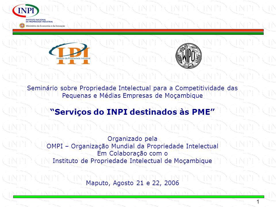 1 MINISTÉRIO DA ECONOMIA E DA INOVAÇÃO Seminário sobre Propriedade Intelectual para a Competitividade das Pequenas e Médias Empresas de Moçambique Ser