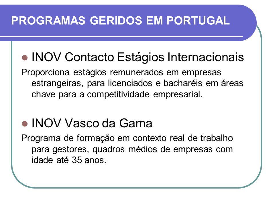 INOV Contacto Estágios Internacionais Proporciona estágios remunerados em empresas estrangeiras, para licenciados e bacharéis em áreas chave para a co