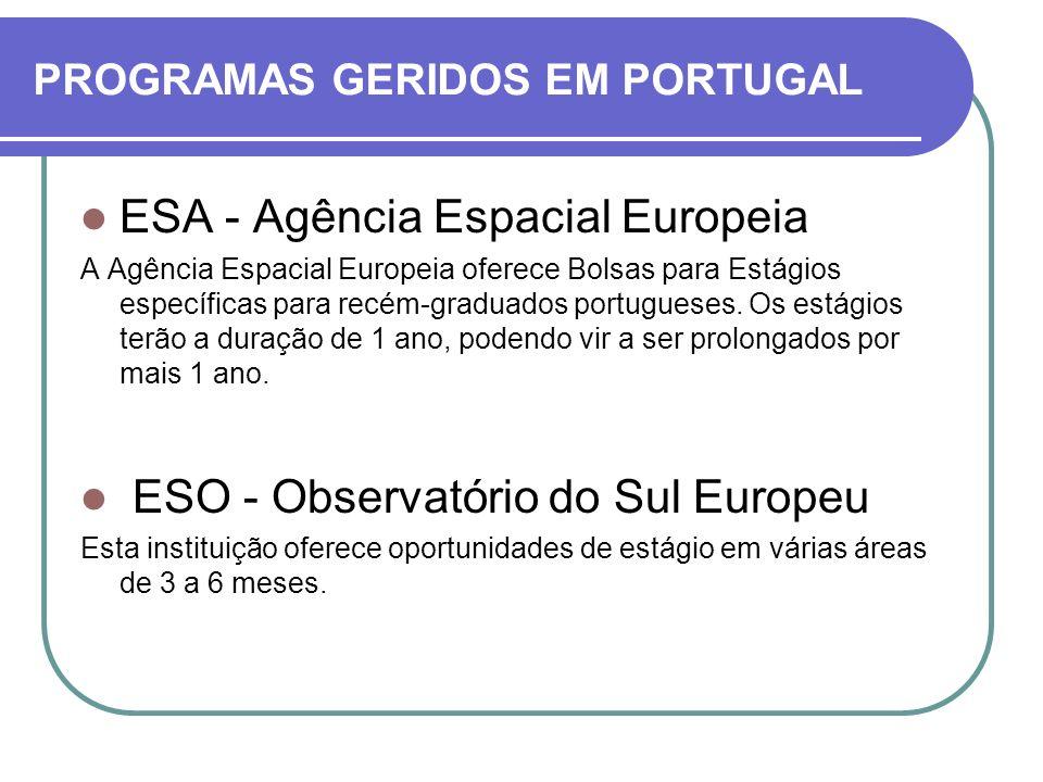 ESA - Agência Espacial Europeia A Agência Espacial Europeia oferece Bolsas para Estágios específicas para recém-graduados portugueses. Os estágios ter