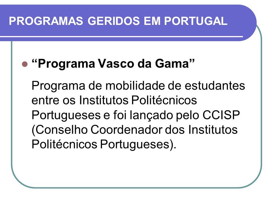 Programa Vasco da Gama Programa de mobilidade de estudantes entre os Institutos Politécnicos Portugueses e foi lançado pelo CCISP (Conselho Coordenado