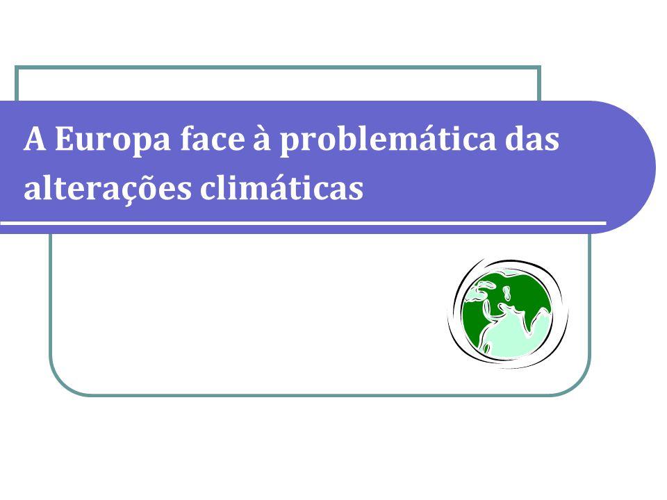 A Europa face à problemática das alterações climáticas