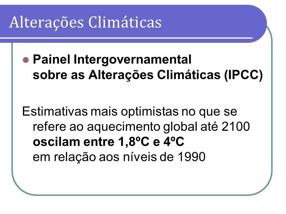 Painel Intergovernamental sobre as Alterações Climáticas (IPCC) Estimativas mais optimistas no que se refere ao aquecimento global até 2100 oscilam en