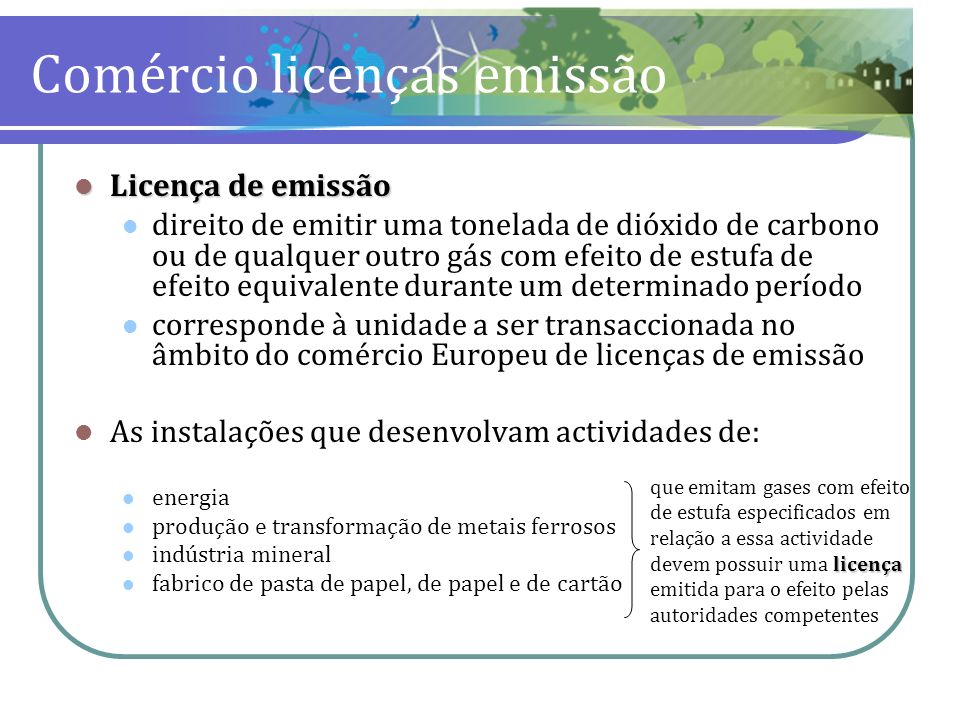 Comércio licenças emissão Licença de emissão Licença de emissão direito de emitir uma tonelada de dióxido de carbono ou de qualquer outro gás com efei
