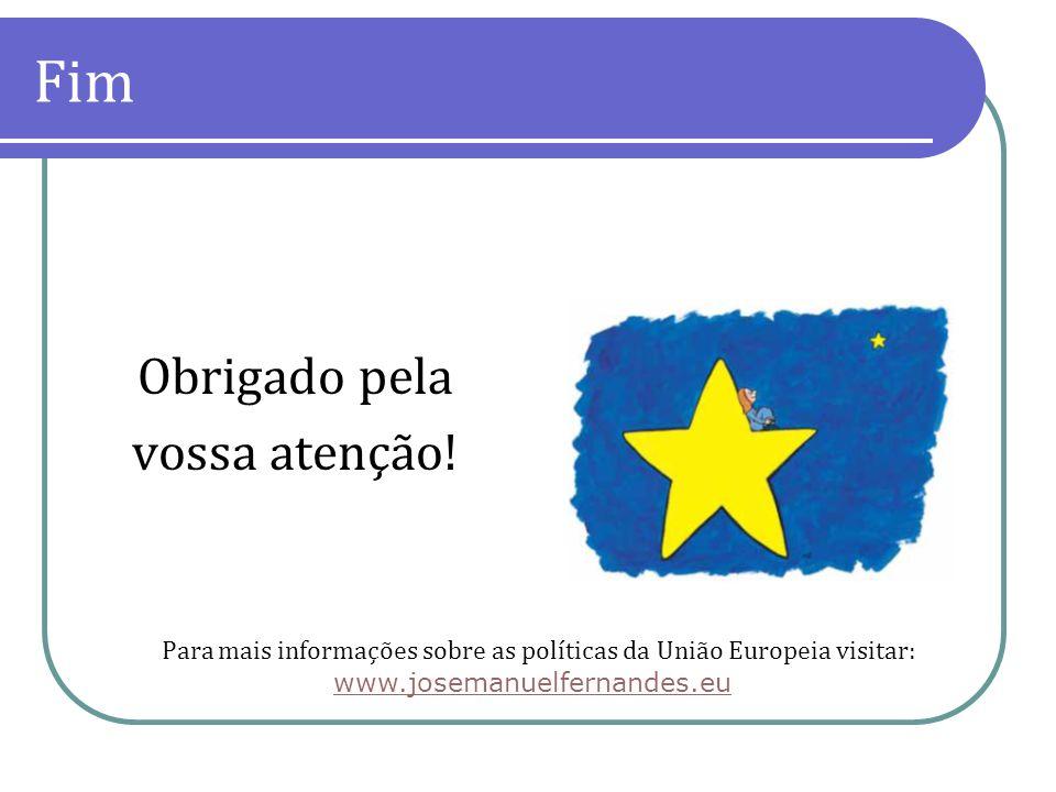 Fim Obrigado pela vossa atenção! Para mais informações sobre as políticas da União Europeia visitar: www.josemanuelfernandes.eu