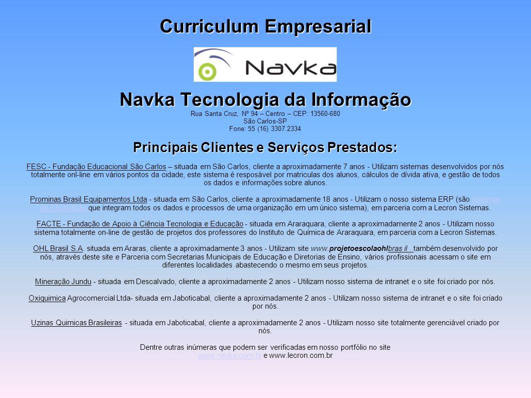 Curriculum Empresarial Navka Tecnologia da Informação Principais Clientes e Serviços Prestados: Curriculum Empresarial Navka Tecnologia da Informação