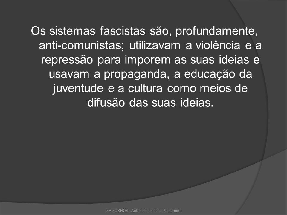 Suportes do Nazismo Organizações de intimidação que prendiam e assassinavam os opositores ao regime: - S.A.