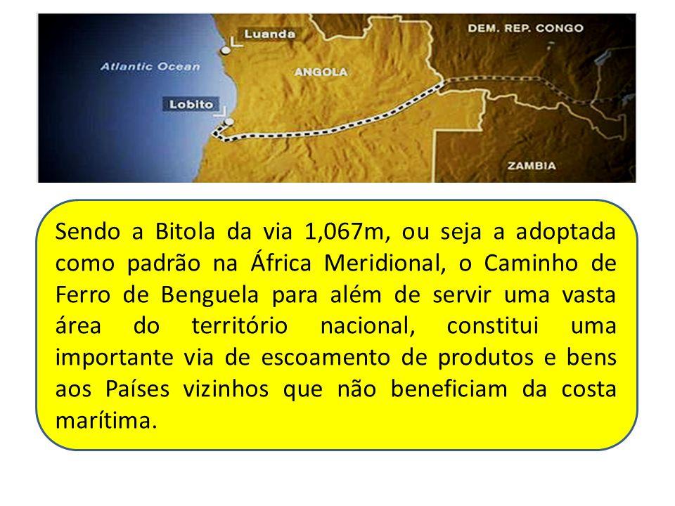 Sendo a Bitola da via 1,067m, ou seja a adoptada como padrão na África Meridional, o Caminho de Ferro de Benguela para além de servir uma vasta área d