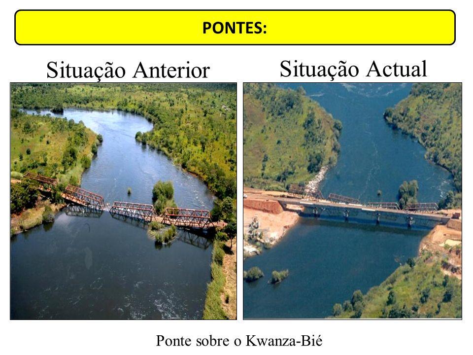 PONTES: Ponte sobre o Kwanza-Bié Situação Anterior Situação Actual